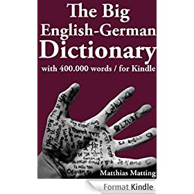 The Big English-German Dictionary With 400 000 Word Pairs (English Edition)
