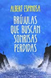 Br£julas que buscan sonrisas perdidas / Compasses In Search of Lost Smiles (Spanish Edition)