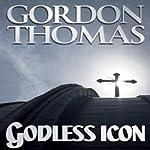 Godless Icon | Gordon Thomas