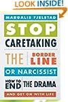 Stop Caretaking the Borderline or Nar...