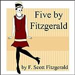 Five by Fitzgerald | F. Scott Fitzgerald