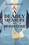 Dandy Gilver and a Deadly Measure of Brimstone (Dandy Gilver 8)