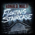 Floating Staircase (       UNABRIDGED) by Ronald Malfi Narrated by Monty Lewis Sauerwein