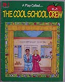 The cool school crew (A play called)