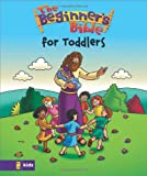 The Beginners Bible for Toddlers (Beginners Bible, The)