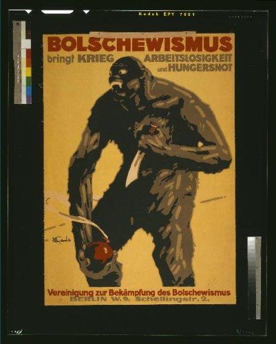 Photo: Bolschewismus Bringt Krieg,Arbeitslosigkeit Und Hungersnot / J.U. Engelhard,'18.