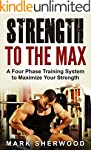 Strength To The Max: A Four Phase Tra...