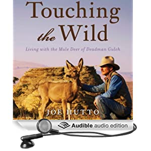 Touching the Wild: Living with the Mule Deer of Deadman Gulch (Unabridged)