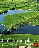 Golf-Traumplätze: Europas TOP 100
