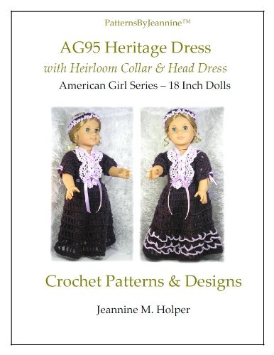 American Girl Heritage Heirloom Crochet Pattern (Patterns by Jeannine)