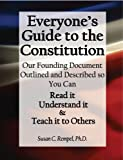 img - for Everyone's Guide to the Constitution. Our Founding Document Outlined and Described so You Can: Read it, Understand it, and Teach it to Others! book / textbook / text book