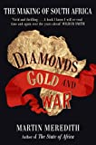 Diamonds, Gold and War The Making of South Africa (0743286189) by Meredith, Martin