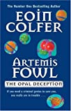 The Opal Deception (Artemis Fowl) (0141381647) by Eoin Colfer