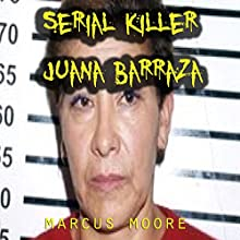 Serial Killer Juana Barraza Audiobook by Marcus Moore Narrated by Brenda Lee