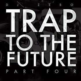 Trap to the Future Part Four (DJ Mix 13)