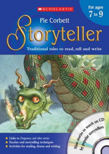 The Storyteller for Ages 7 to 9: Teacher's Book Ages 7-9: Traditional Tales to Read, Tell and Write