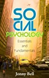 img - for Social Psychology: Essentials and Fundamentals: A Practical Guide to Social Psychology and Sociology (Applied Psychology) book / textbook / text book