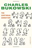 The Continual Condition: Poems (006177121X) by Bukowski, Charles