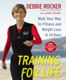 img - for Training for Life: Walk Your Way to Fitness and Weight Loss in 14 Days book / textbook / text book