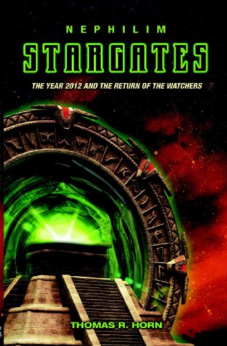Nephilim Stargates: The Year 2012 and the Return of the Watchers
