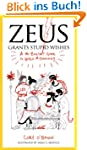 Zeus Grants Stupid Wishes: A No-Bulls...