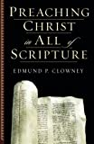 Preaching Christ in All of Scripture (158134452X) by Clowney, Edmund P.