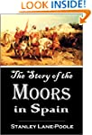 The Story of the  Moors  in Spain (18...