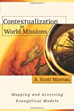 img - for Contextualization in World Missions: Mapping and Assessing Evangelical Models book / textbook / text book