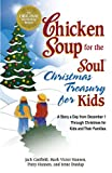 Chicken Soup for the Soul Christmas Treasury for Kids: A Story a Day from December 1st Through Christmas for Kids and Their Families (1623611172) by Canfield, Jack
