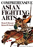 img - for Comprehensive Asian Fighting Arts (Bushido--The Way of the Warrior) book / textbook / text book