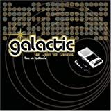 echange, troc Galactic - We Love Em Tonight