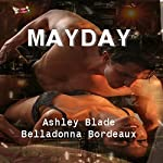 Mayday | Belladonna Bordeaux,Ashley Blade