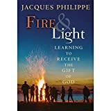 img - for FIRE AND LIGHT- LEARNING TO RECEIVE THE GIFT OF GOD book / textbook / text book