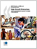 OECD Studies on SMEs and Entrepreneurship High-Growth Enterprises: What Governments Can Do to Make a Difference