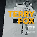 Terry Fox: Running to the Heart of Ca...