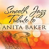 Smooth Jazz Tribute to Anita Baker