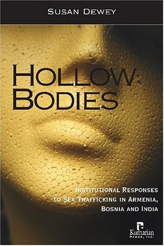 Hollow Bodies: Institutional Responses to Sex Trafficking in Armenia, Bosnia, and India