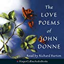 The Love Poems of John Donne (       UNABRIDGED) by John Donne Narrated by Richard Burton
