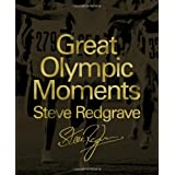 Great Olympic Momentsby Sir Steve Redgrave