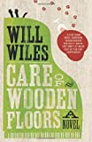 Wiles. Will Care of Wooden Floors by Wiles. Will ( 2012 ) Paperback