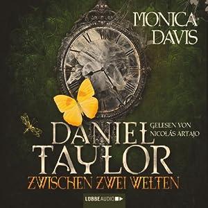 Daniel Taylor zwischen zwei Welten (Daniel Taylor 2) Hörbuch