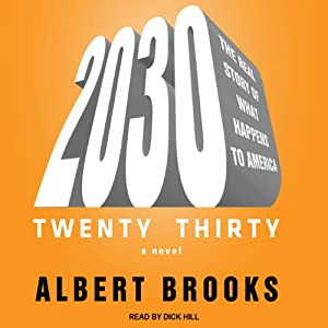 2030: The Real Story of What Happens to America | [Albert Brooks]
