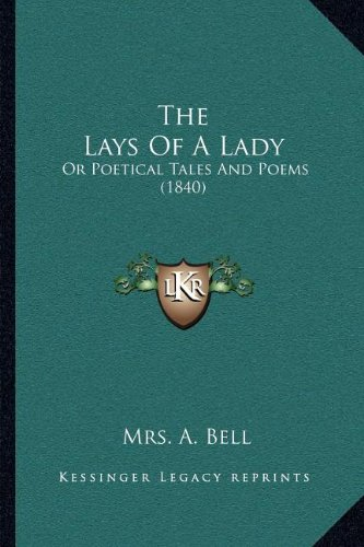 The Lays of a Lady: Or Poetical Tales and Poems (1840)