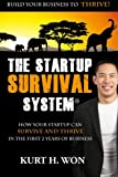 img - for The Startup Survival System?: How Your Startup Can Survive and Thrive In The First 2 Years of Business book / textbook / text book