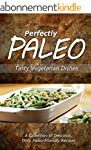 Perfectly Paleo - Tasty Vegetarian Di...