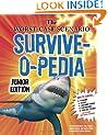 The Worst-Case Scenario Survive-o-pedia (Worst-Case Scenario Survival Handbook Junior Editions)