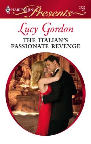 The Italian's Passionate Revenge (Harlequin Presents), LUCY GORDON