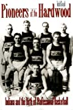 img - for Pioneers of the Hardwood: Indiana and the Birth of Professional Basketball by Gould Todd (1998-03-22) Paperback book / textbook / text book