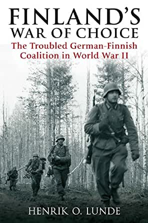 Amazon.com: Finland's War of Choice: The Untidy Coalition of a Democracy and a Dictatorship in ...