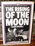 The Rising of the Moon (070120639X) by Mitchell, Gladys